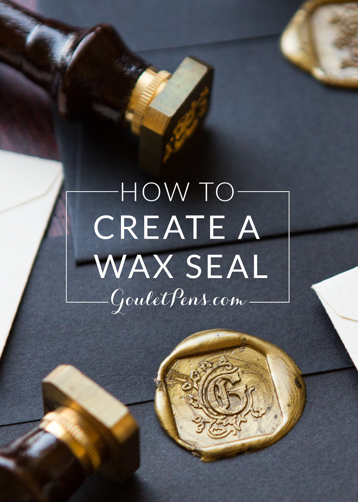 How To Create A Wax Seal Goulet Pens Blog