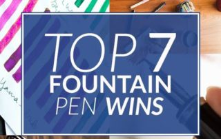 Top 7 Fountain Pen Wins
