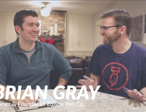 Goulet Guests: Brian Gray, Edison Pen Co.