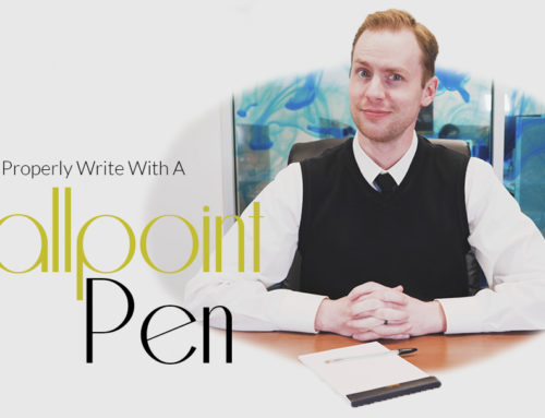 How to Properly Write With A Ballpoint Pen