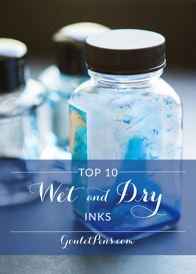 Top 10 Wet and Dry Inks – Goulet Pens Blog