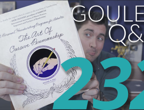 Goulet Q&A Episode 232: Art of Cursive Penmanship, Making Inks Shade More, and Uncommon Pen Features