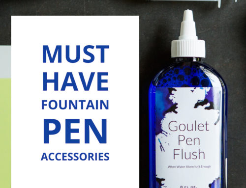 Must-Have Fountain Pen Accessories