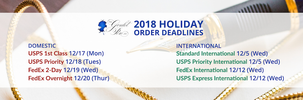 The Goulet Pen Company 2018 Holiday Order Deadlines