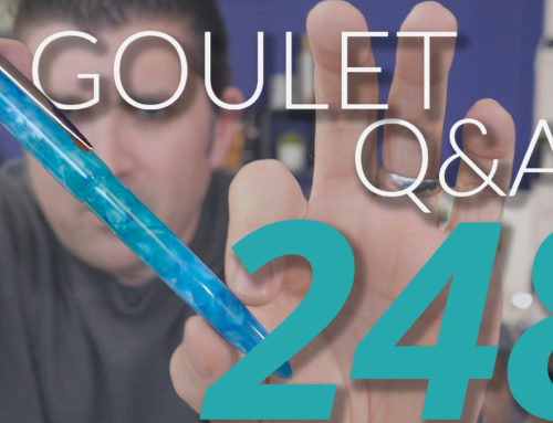 Goulet Q&A Episode 248: 3D Printed Pens, Heirloom Pens, and Clipless Pens