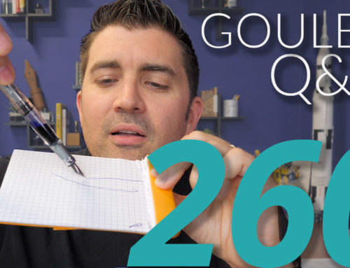 Goulet Q&A Episode 260: Proper Writing Position and What Brian Would Change About Fountain Pens