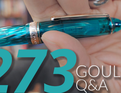 Goulet Q&A Episode 273, Great Advice for Pen Newbies, Exclusive Ink Process, and Low vs. High End Pens
